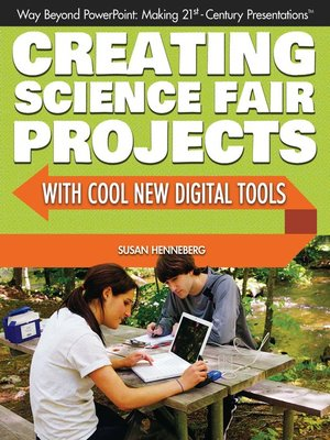 cover image of Creating Science Fair Projects with Cool New Digital Tools