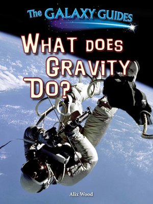 cover image of What Does Gravity Do?