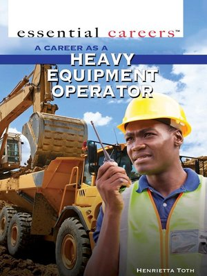 cover image of A Career as a Heavy Equipment Operator