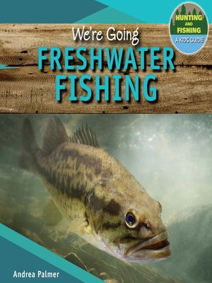 cover image of We're Going Freshwater Fishing