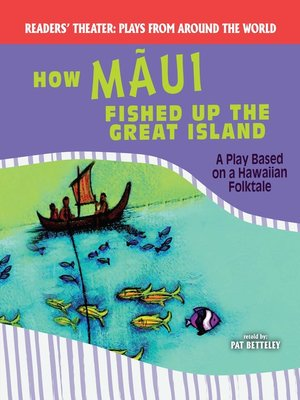 cover image of How Mãui Fished Up the Great Island: A Play Based on a Hawaiian Folktale