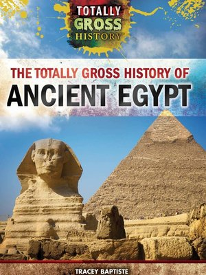 cover image of The Totally Gross History of Ancient Egypt