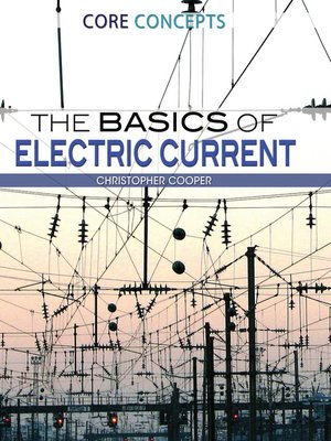 cover image of The Basics of Electric Current