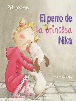 cover image of El perro de la princesa Nika (Princess Nika's Dog)