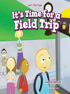 cover image of It's Time for a Field Trip