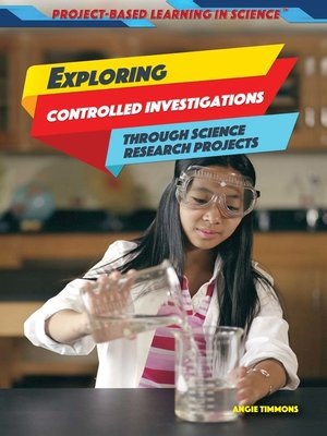 cover image of Exploring Controlled Investigations Through Science Research Projects