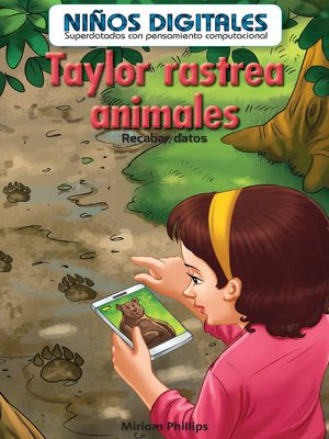 cover image of Taylor rastrea animales: Recabar datos (Taylor Tracks Animals: Collecting Data)