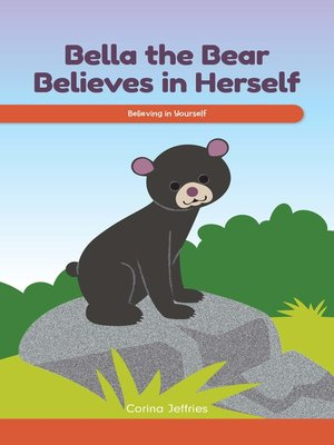 cover image of Bella the Bear Believes in Herself