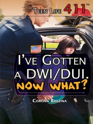 cover image of I've Gotten a DWI/DUI. Now What?