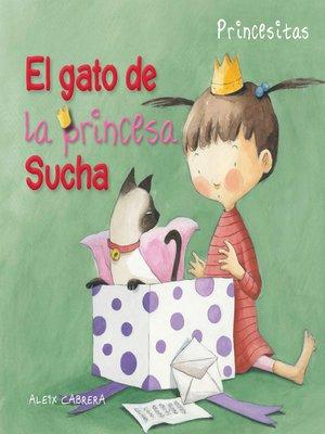 cover image of El gato de la princesa Sucha (Princess Sucha's Cat)