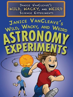 cover image of Janice VanCleave's Wild, Wacky, and Weird Astronomy Experiments