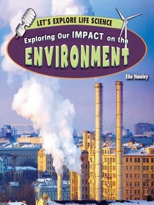 cover image of Exploring Our Impact on the Environment