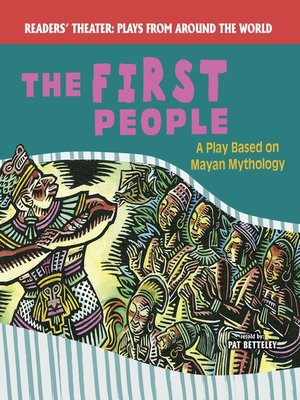 cover image of The First People: A Play Based on Mayan Mythology