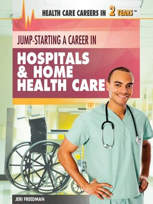 cover image of Jump-Starting a Career in Hospitals & Home Health Care