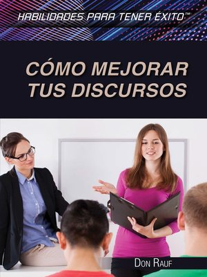 cover image of Cómo mejorar tus discursos (Strengthening Public Speaking Skills)