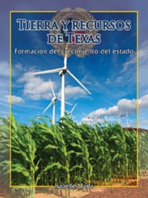 cover image of Tierra y recursos de Texas (The Land and Resources of Texas)