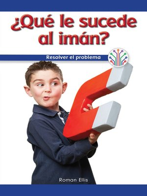 cover image of ¿Qué va mal en el imán?: Resolver el problema (What's Wrong with the Magnet?: Fixing a Problem)