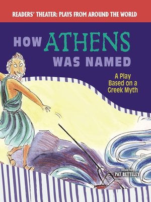 cover image of How Athens Was Named: A Play Based on a Greek Myth