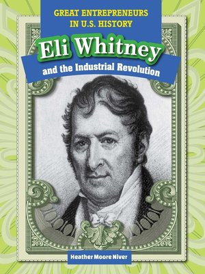 cover image of Eli Whitney and the Industrial Revolution