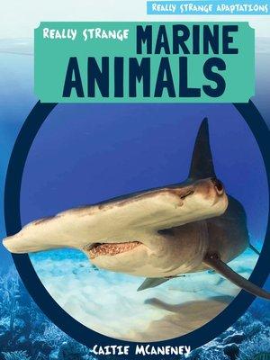 cover image of Really Strange Marine Animals