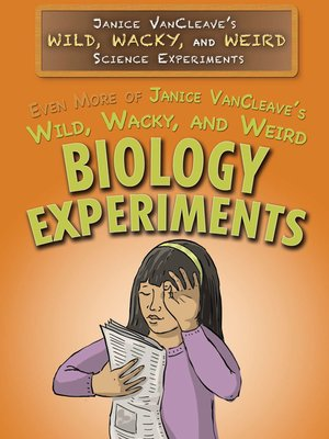 cover image of Even More of Janice VanCleave's Wild, Wacky, and Weird Biology Experiments