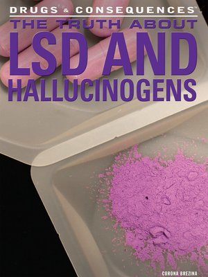 cover image of The Truth About LSD and Hallucinogens