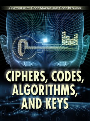cover image of Ciphers, Codes, Algorithms, and Keys