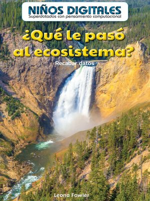 cover image of ¿Qué le pasó al ecosistema?: Recabar datos (What Happened to the Ecosystem?: Collecting Data)