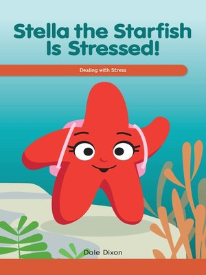cover image of Stella the Starfish Is Stressed!