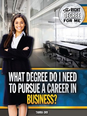 cover image of What Degree Do I Need to Pursue a Career in Business?