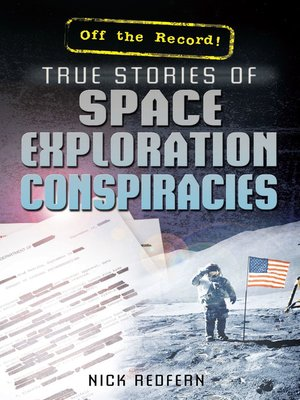 cover image of True Stories of Space Exploration Conspiracies