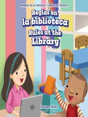 cover image of Reglas en la biblioteca / Rules at the Library