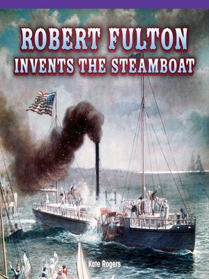 cover image of Robert Fulton Invents the Steamboat