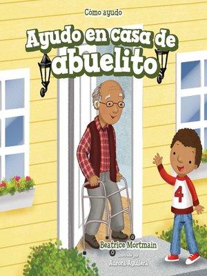cover image of Ayudo en casa de abuelito (I Help at Grandpa's House)