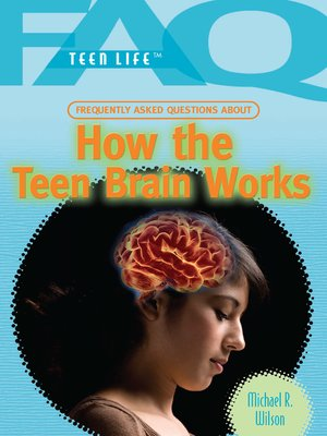 cover image of Frequently Asked Questions About How the Teen Brain Works
