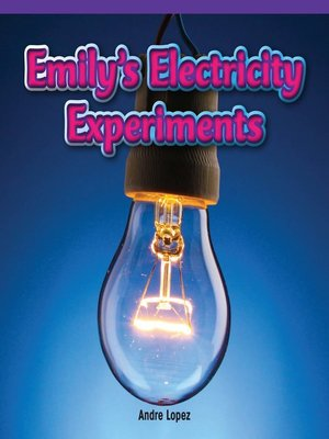 cover image of Emily's Electricity Experiments
