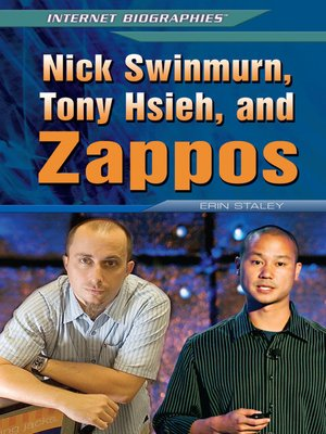 cover image of Nick Swinmurn, Tony Hsieh, and Zappos