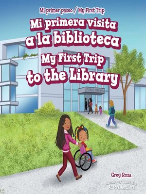cover image of Mi primera visita a la biblioteca / My First Trip to the Library