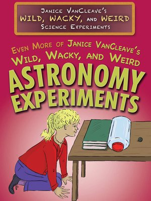 cover image of Even More of Janice VanCleave's Wild, Wacky, and Weird Astronomy Experiments