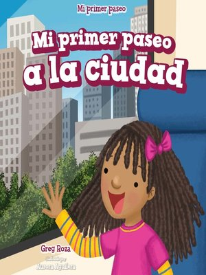 cover image of Mi primer paseo a la ciudad (My First Trip to a City)