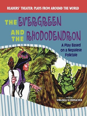 cover image of The Evergreen and the Rhododendron: A Play Based on a Nepalese Folktale