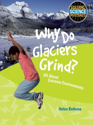 cover image of Why Do Glaciers Grind?