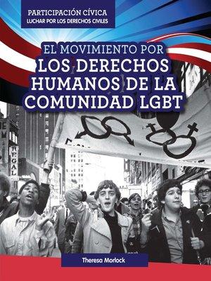 cover image of El Movimiento por los derechos humanos de la comunidad LGBT (LGBTQ Human Rights Movement)