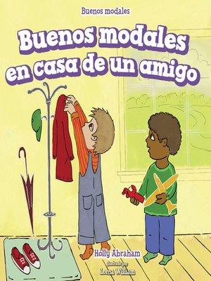 cover image of Buenos modales en casa de un amigo (Good Manners at a Friend's House)