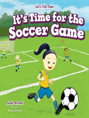 cover image of It's Time for the Soccer Game