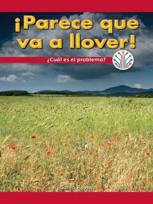 cover image of ¡Parece que va a llover!: ¿Cuál es el problema? (Looks Like Rain!: What's the Problem?)