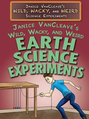 cover image of Janice VanCleave's Wild, Wacky, and Weird Earth Science Experiments