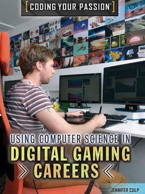 cover image of Using Computer Science in Digital Gaming Careers and Business