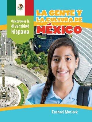 cover image of La gente y la cultura de México (The People and Culture of Mexico)