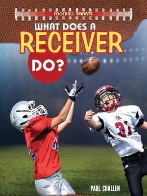 cover image of What Does a Receiver Do?